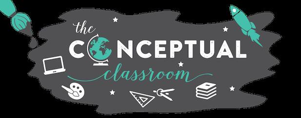 The Conceptual Classroom